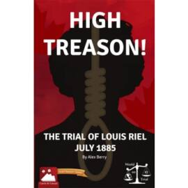High Treason!: Trial of Louis Riel - EN