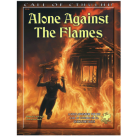 Call of Cthulhu RPG - Alone Against the Flames - EN