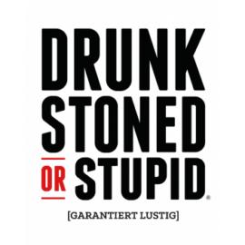 Drunk, Stoned or Stupid - DE