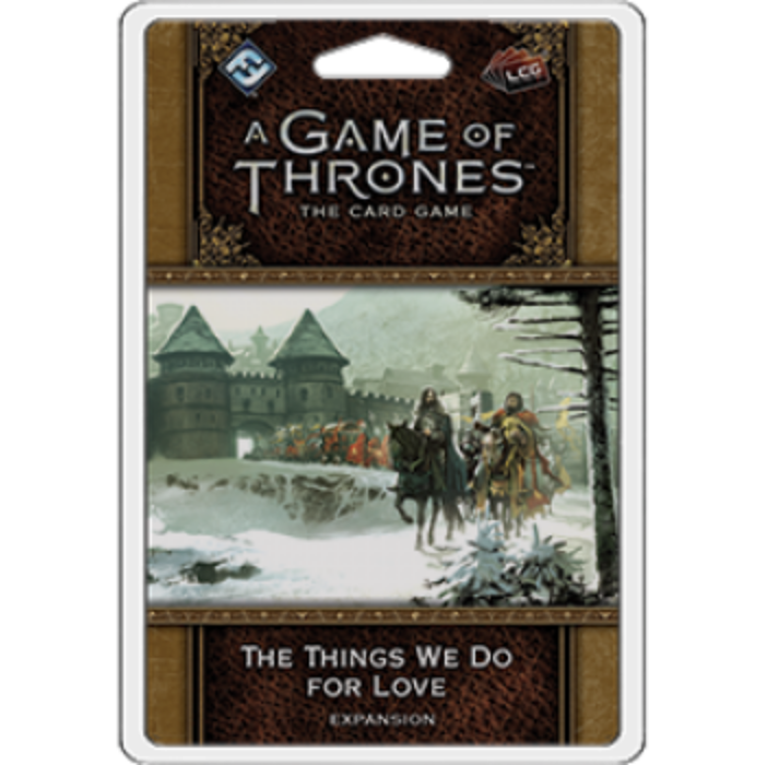 FFG - A Game of Thrones LCG 2nd Edition: The Things We Do For Love - EN