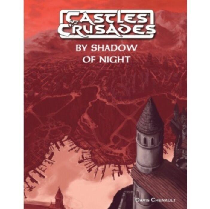Castles and Crusades RPG: By Shadow of Night - EN