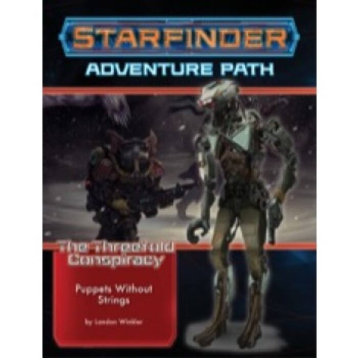 Starfinder Adventure Path: Puppets without Strings (The Threefold Conspiracy 6 of 6) - EN