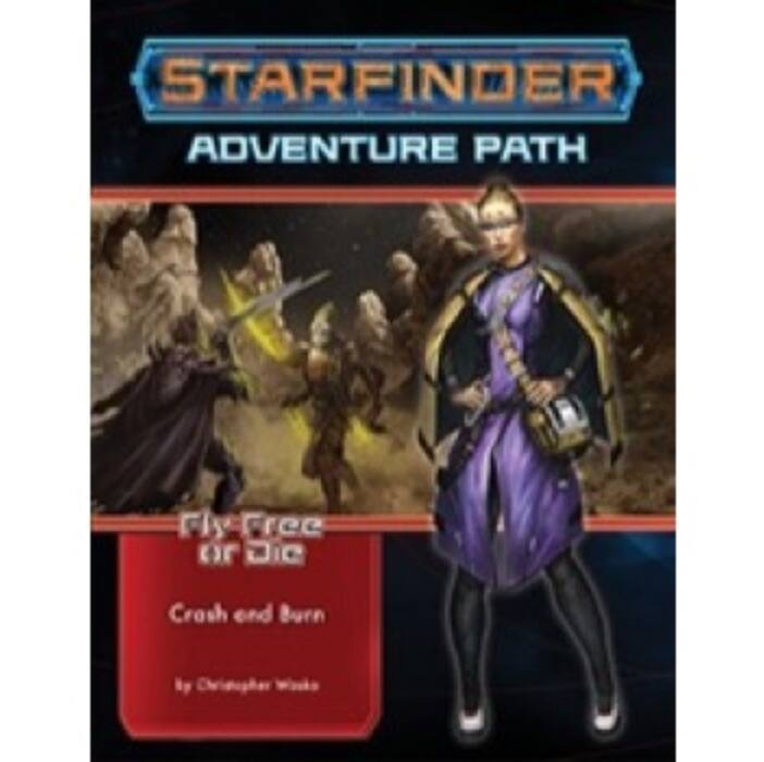 Starfinder Adventure Path: Crash & Burn (Fly Free or Die 5 of 6) - EN