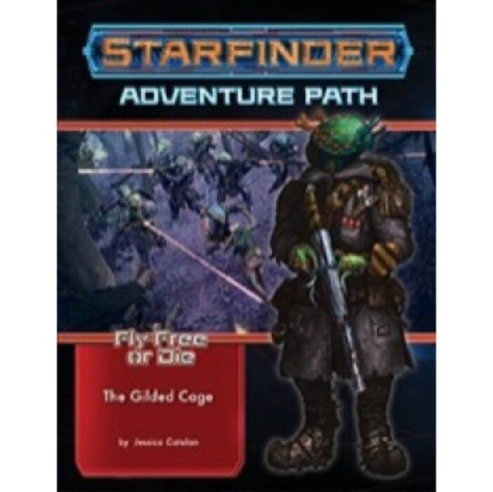 Starfinder Adventure Path: The Gilded Cage (Fly Free or Die 6 of 6) - EN